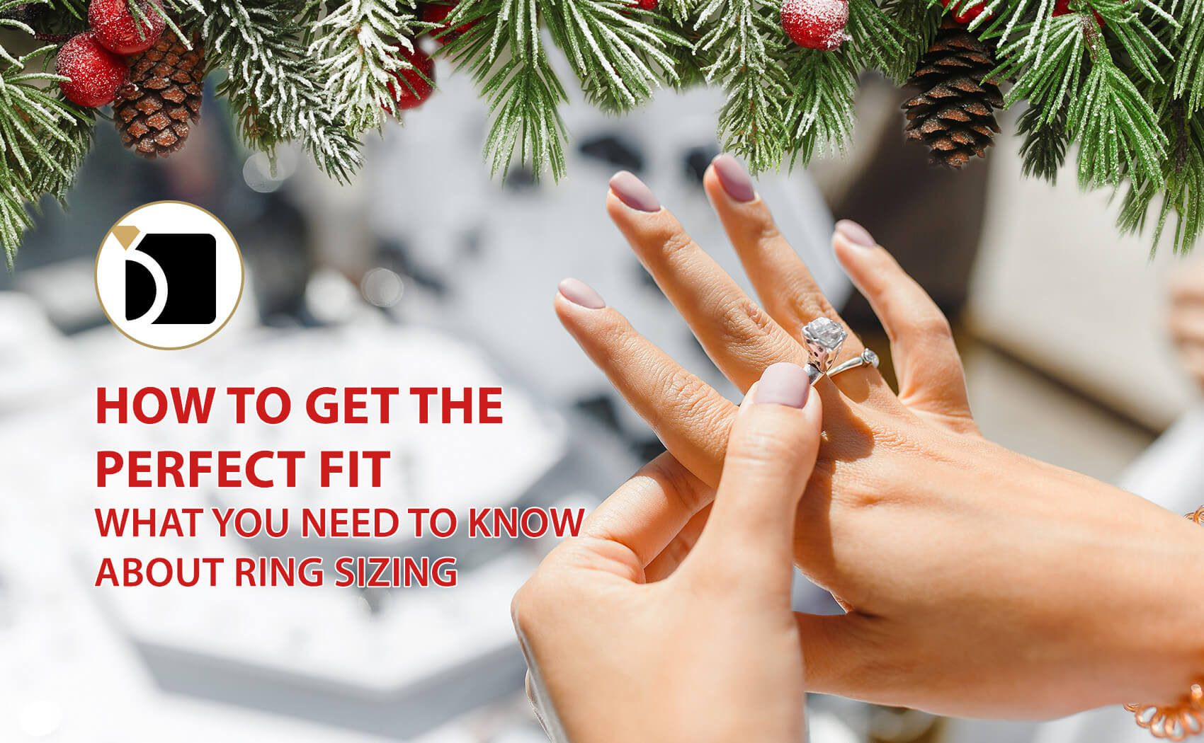 How To Get The Perfect Fit – Ring Sizing