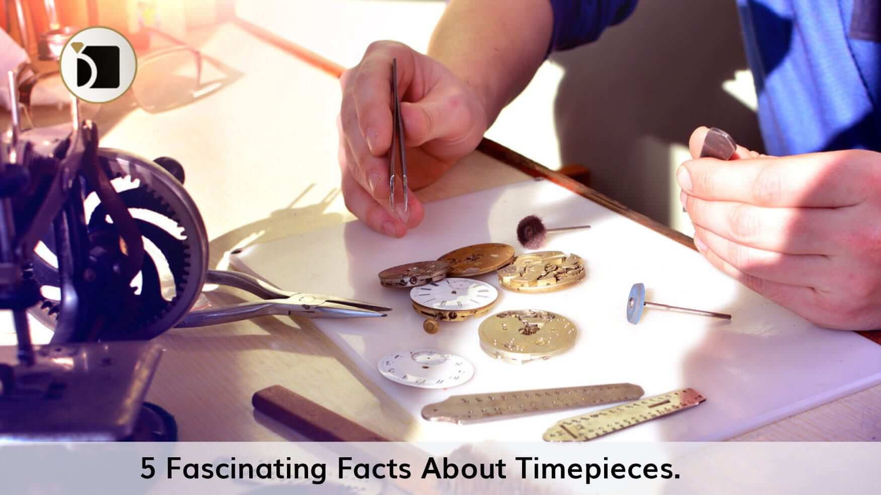 5 Fascinating Facts About Timepieces