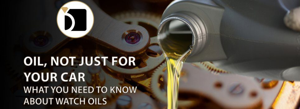 What You Need To Know About Watch Oil