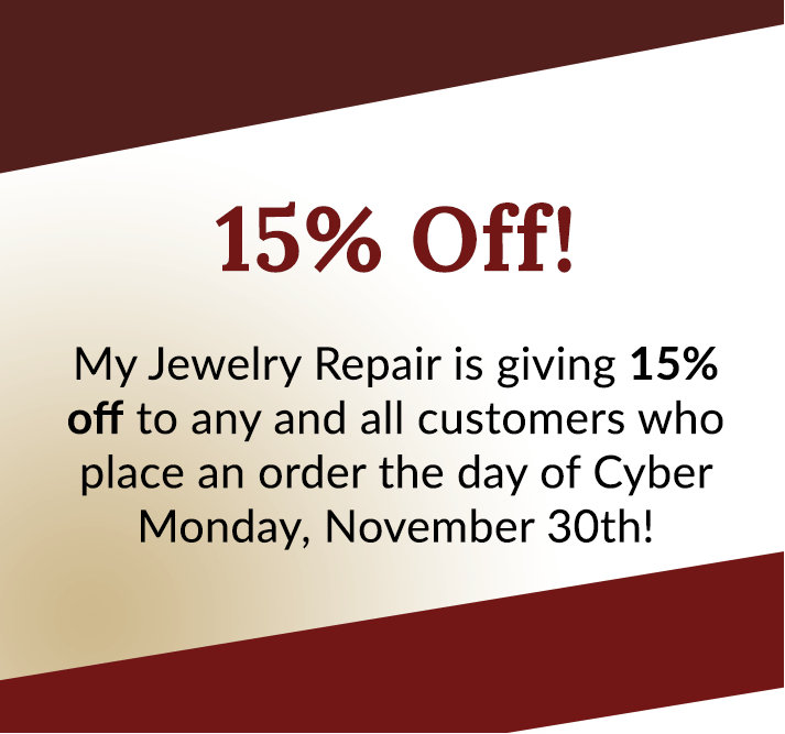 Image Showcasing My Jewelry Repair is giving 15% off to any and all customers who place an order the day of Cyber Monday, Nov. 30th