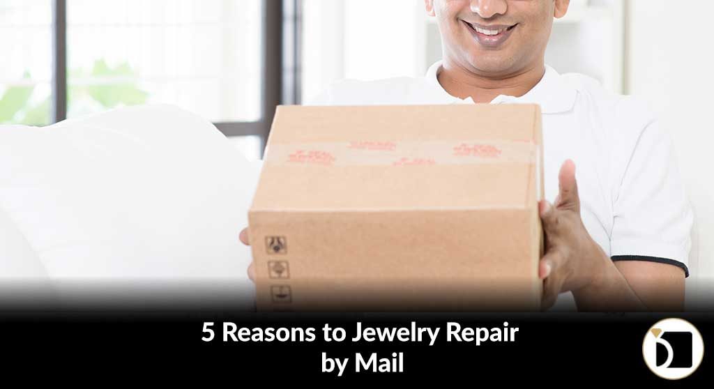 5 Reasons to do Jewelry Repair by Mail